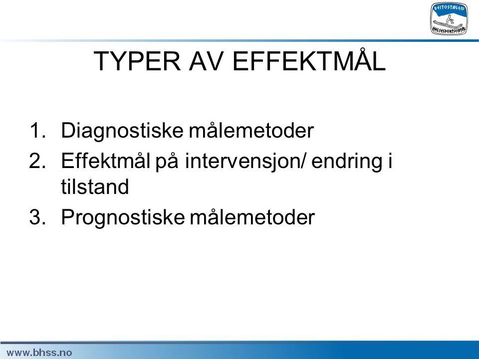 TYPER AV EFFEKTMÅL Diagnostiske målemetoder