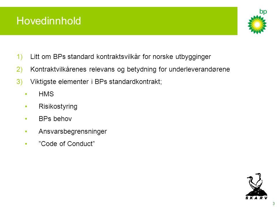 Hovedinnhold Litt om BPs standard kontraktsvilkår for norske utbygginger. Kontraktvilkårenes relevans og betydning for underleverandørene.