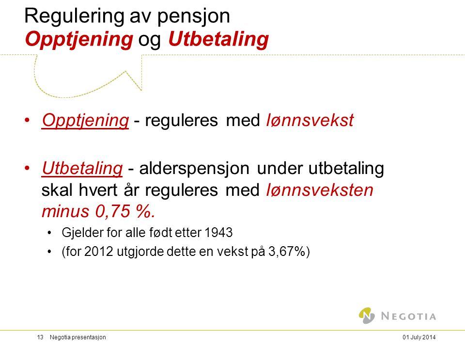Regulering av pensjon Opptjening og Utbetaling
