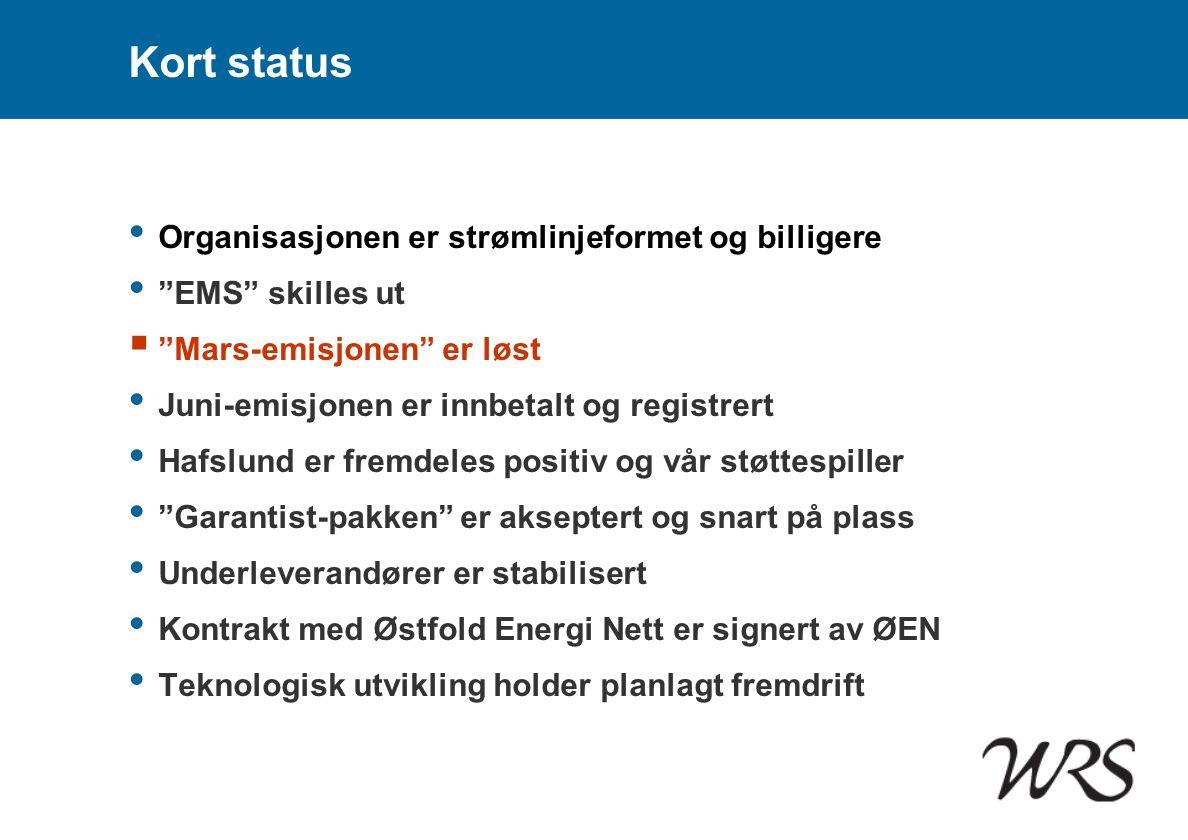 Kort status Organisasjonen er strømlinjeformet og billigere
