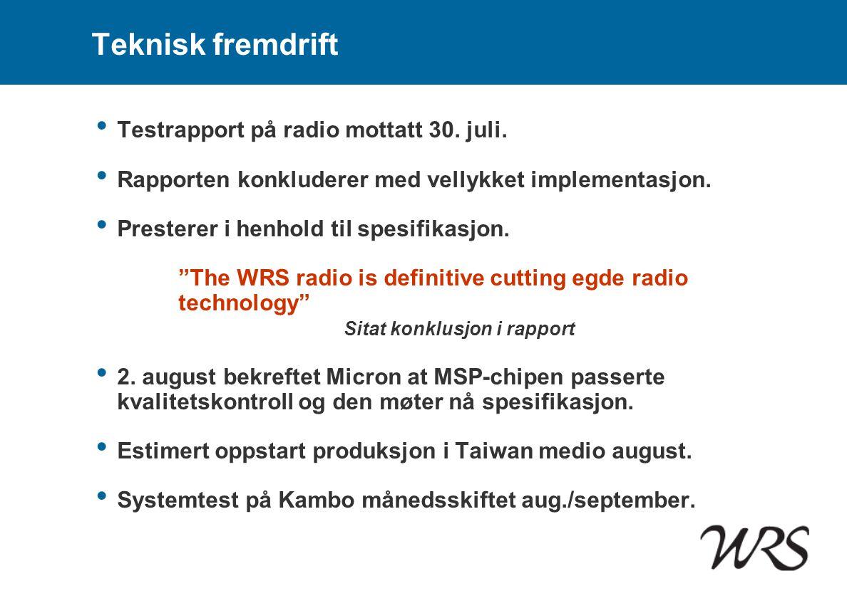 Teknisk fremdrift Testrapport på radio mottatt 30. juli.