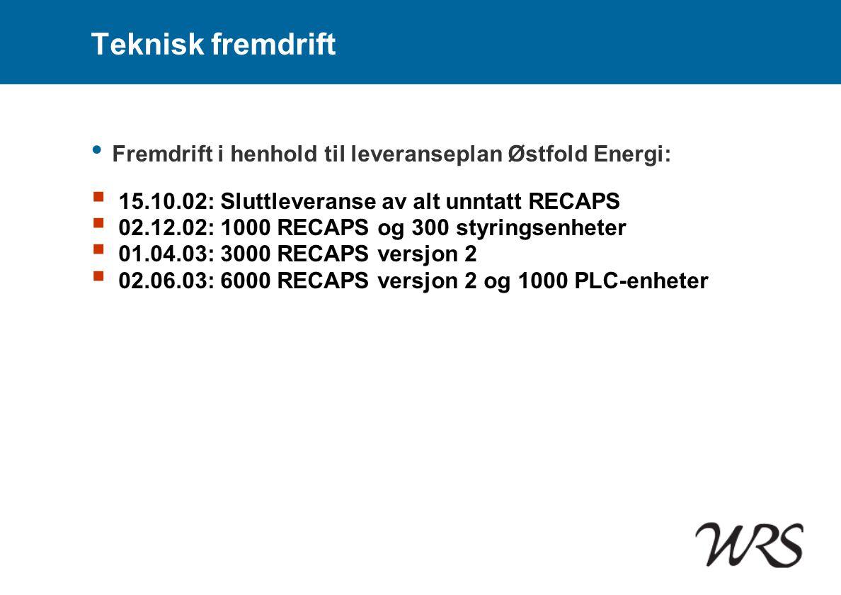 Teknisk fremdrift Fremdrift i henhold til leveranseplan Østfold Energi: 15.10.02: Sluttleveranse av alt unntatt RECAPS.