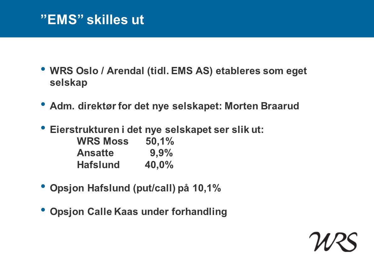 EMS skilles ut WRS Oslo / Arendal (tidl. EMS AS) etableres som eget selskap. Adm. direktør for det nye selskapet: Morten Braarud.