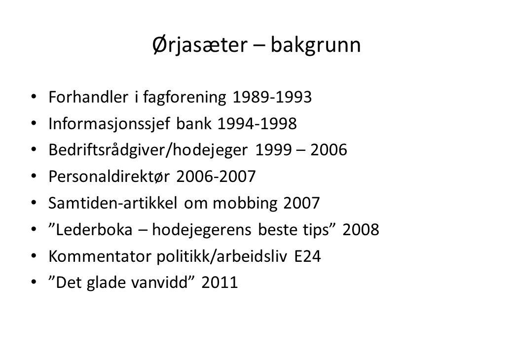 Ørjasæter – bakgrunn Forhandler i fagforening 1989-1993