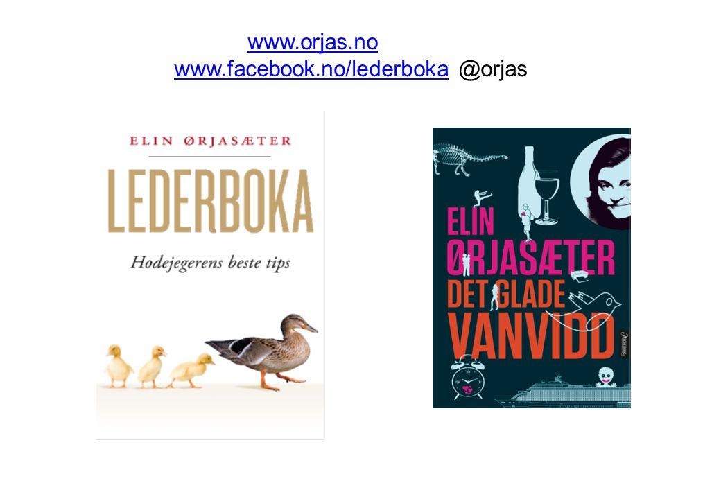 www.orjas.no www.facebook.no/lederboka @orjas