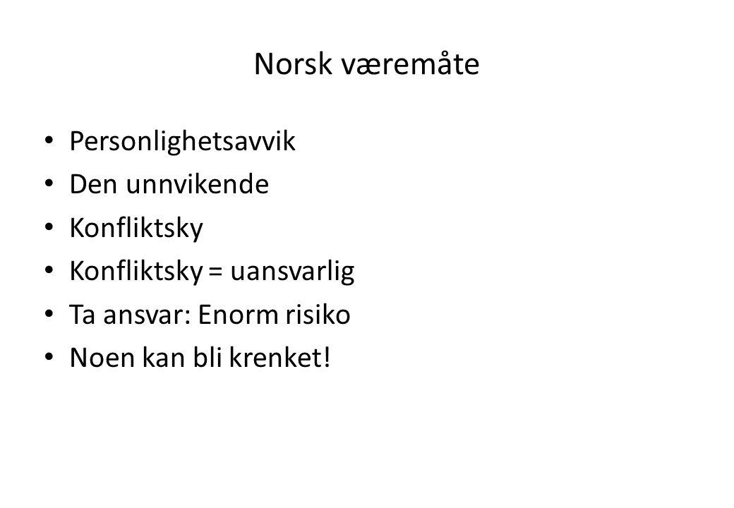 Norsk væremåte Personlighetsavvik Den unnvikende Konfliktsky