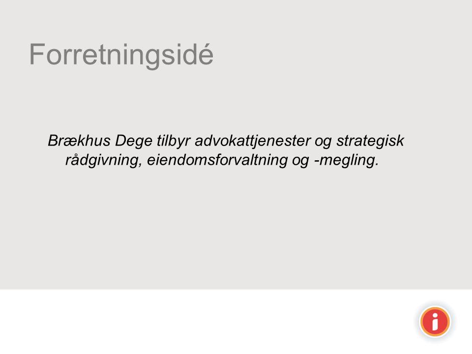 Forretningsidé Brækhus Dege tilbyr advokattjenester og strategisk rådgivning, eiendomsforvaltning og -megling.
