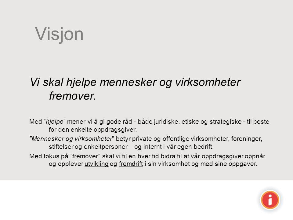 Visjon Vi skal hjelpe mennesker og virksomheter fremover.