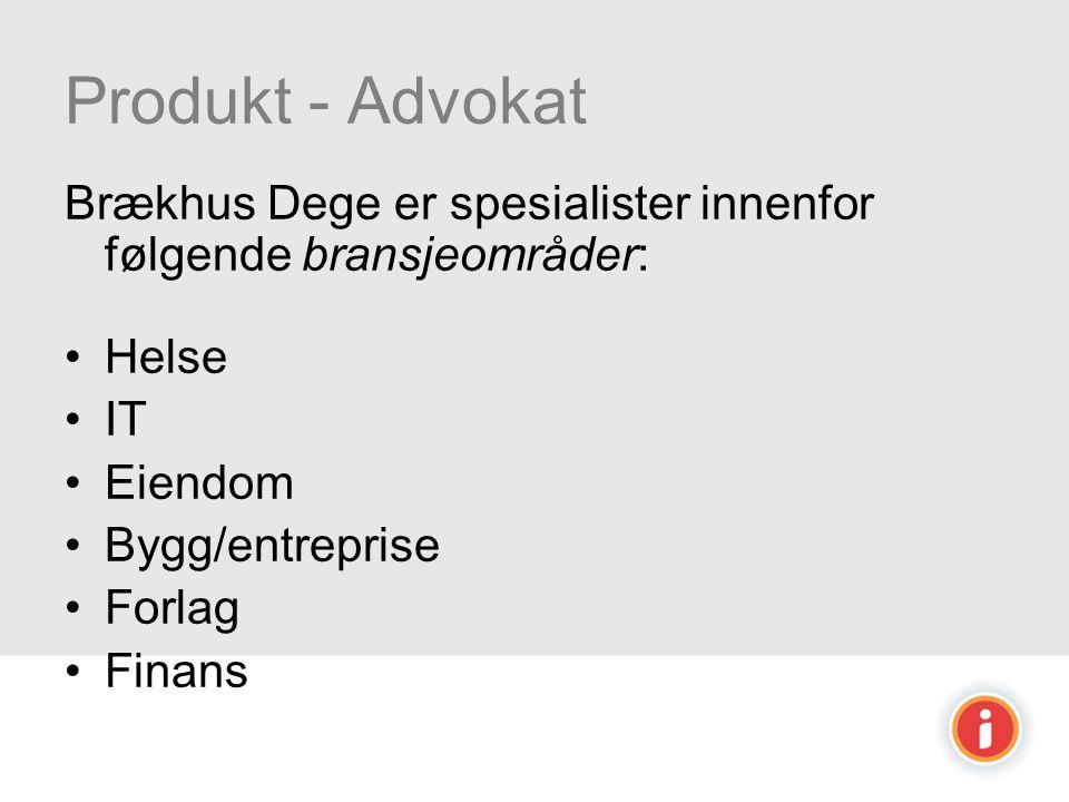 Produkt - Advokat Brækhus Dege er spesialister innenfor følgende bransjeområder: Helse. IT. Eiendom.