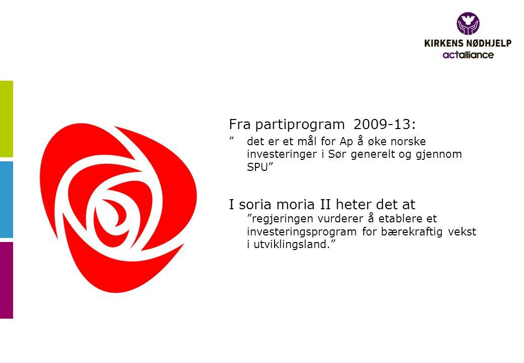 Fra partiprogram 2009-13: det er et mål for Ap å øke norske investeringer i Sør generelt og gjennom SPU