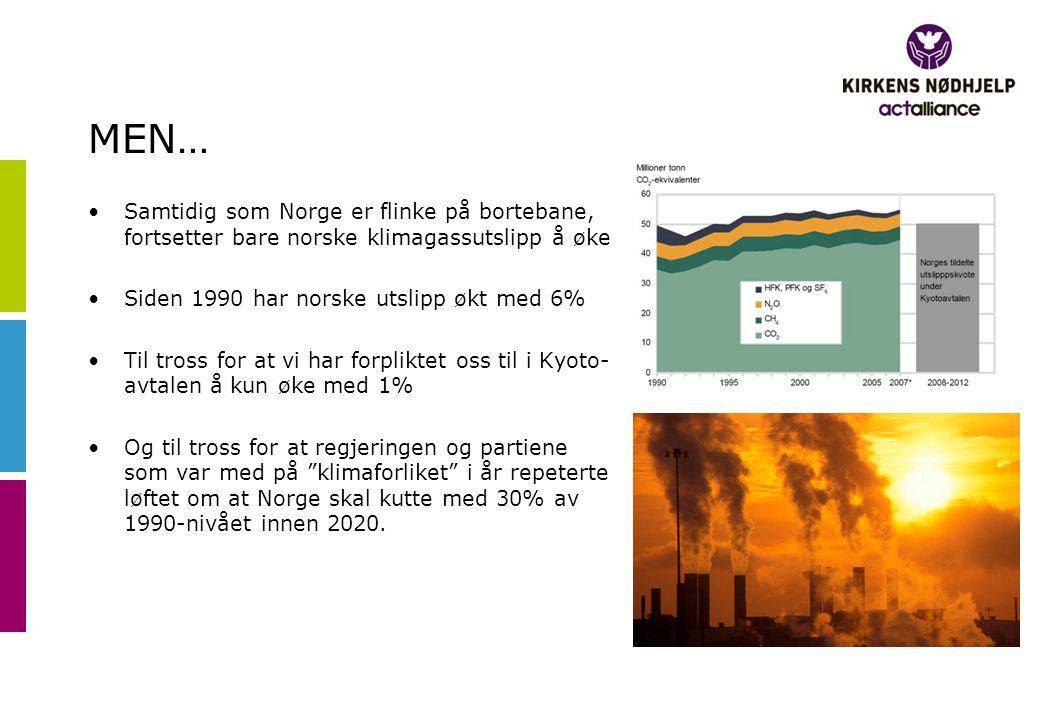 MEN… Samtidig som Norge er flinke på bortebane, fortsetter bare norske klimagassutslipp å øke. Siden 1990 har norske utslipp økt med 6%