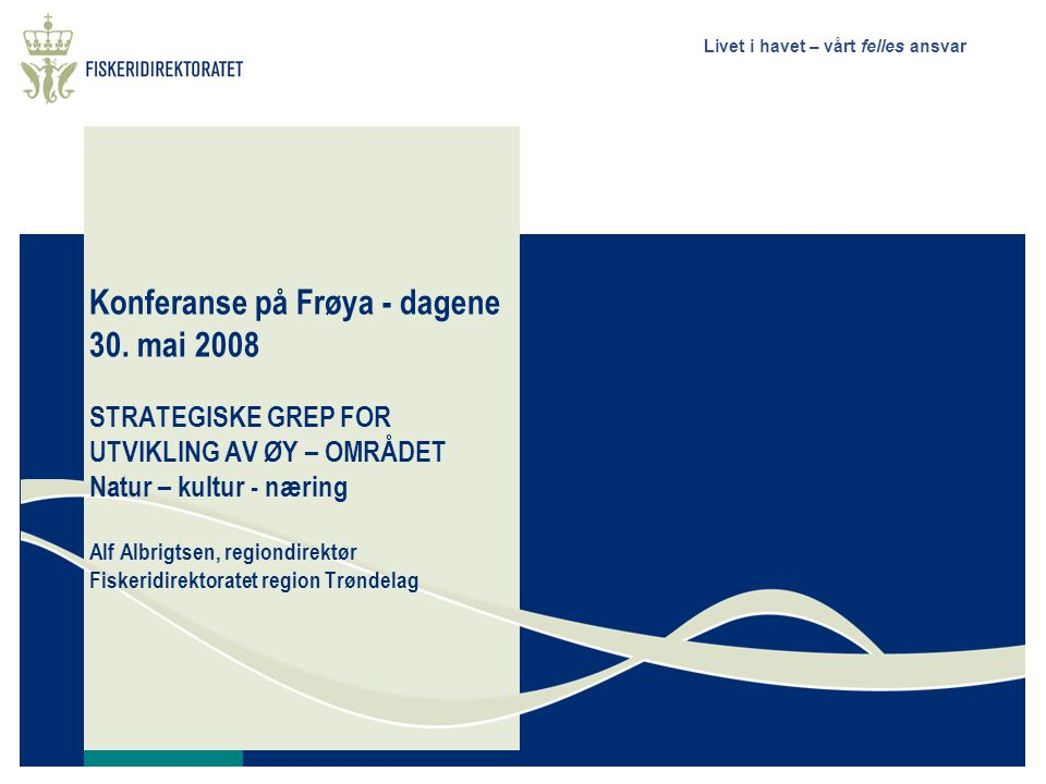 Konferanse på Frøya - dagene 30