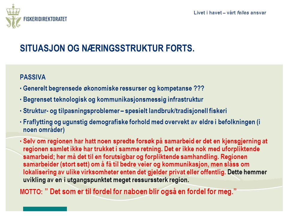 SITUASJON OG NÆRINGSSTRUKTUR FORTS.