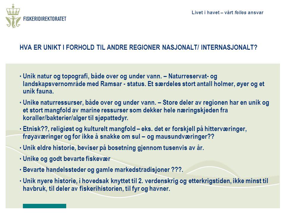 HVA ER UNIKT I FORHOLD TIL ANDRE REGIONER NASJONALT/ INTERNASJONALT