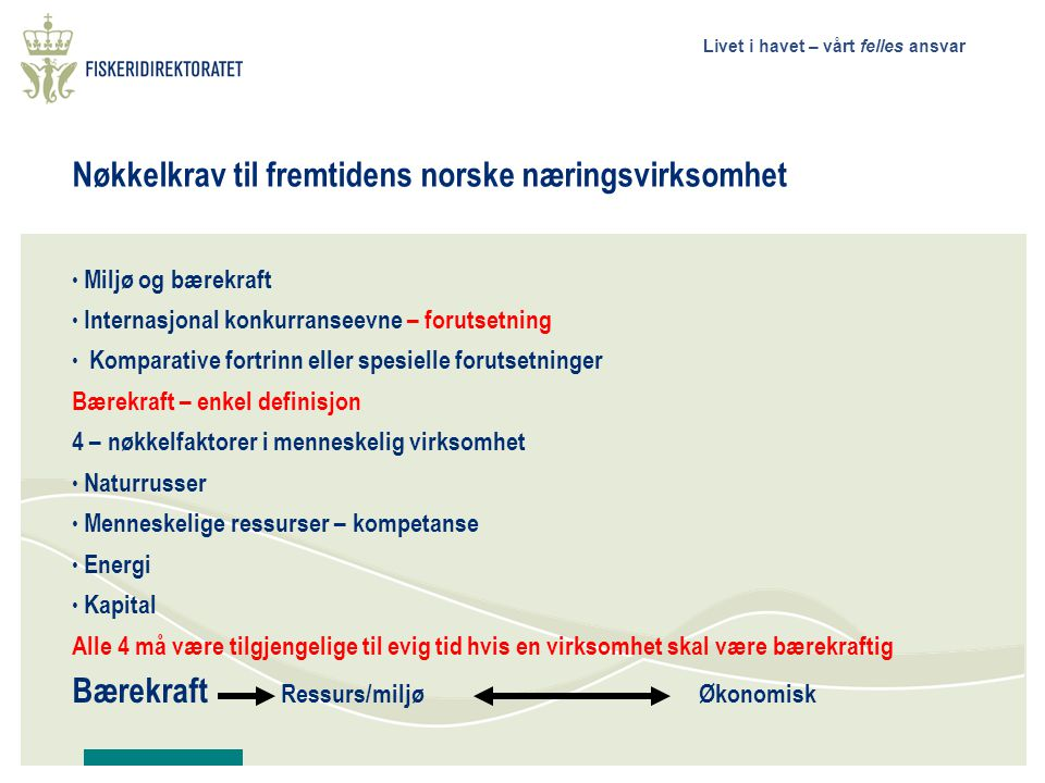 Nøkkelkrav til fremtidens norske næringsvirksomhet