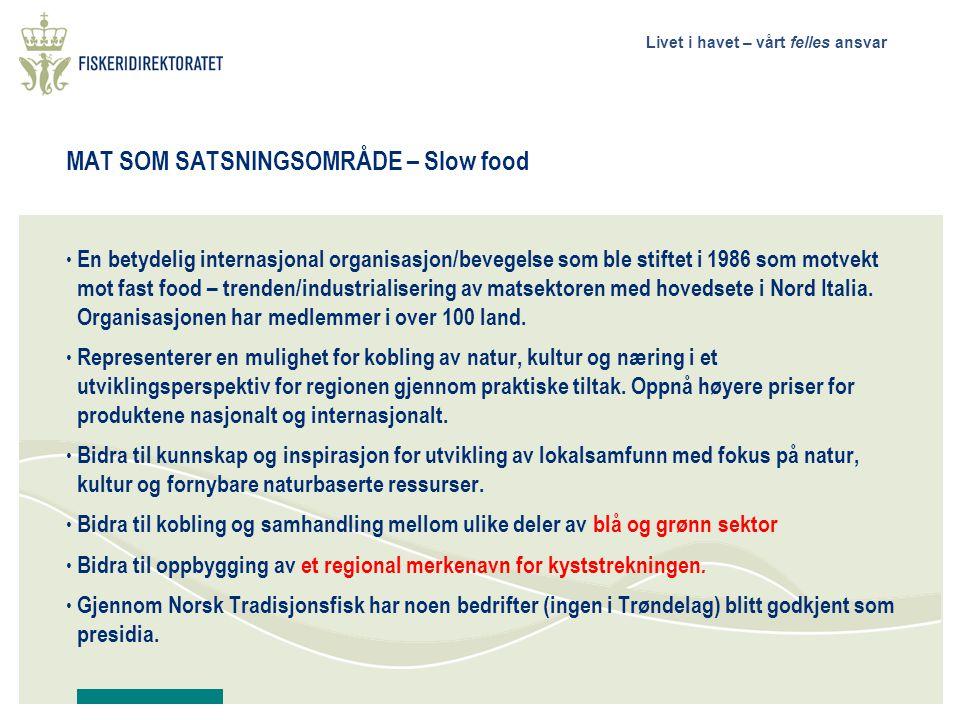 MAT SOM SATSNINGSOMRÅDE – Slow food