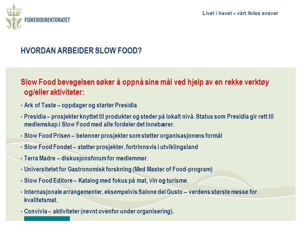 HVORDAN ARBEIDER SLOW FOOD