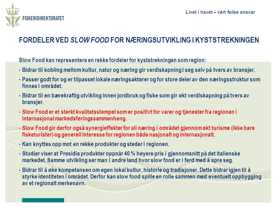 FORDELER VED SLOW FOOD FOR NÆRINGSUTVIKLING I KYSTSTREKNINGEN