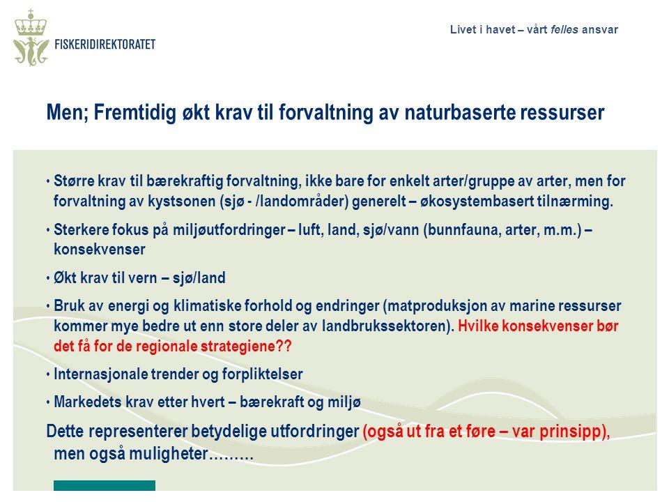 Men; Fremtidig økt krav til forvaltning av naturbaserte ressurser
