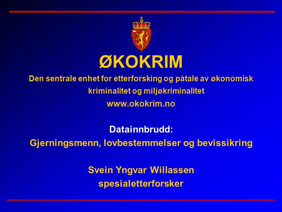 Gjerningsmenn, lovbestemmelser og bevissikring Svein Yngvar Willassen