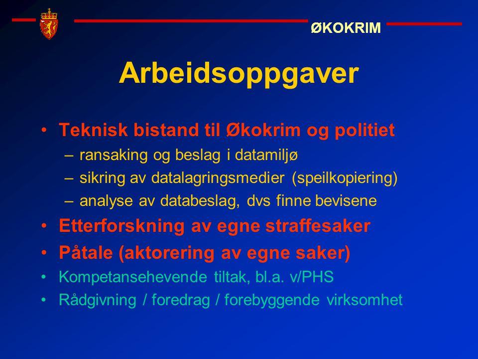 Arbeidsoppgaver Teknisk bistand til Økokrim og politiet