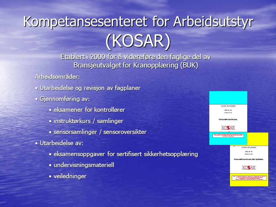 Kompetansesenteret for Arbeidsutstyr (KOSAR)