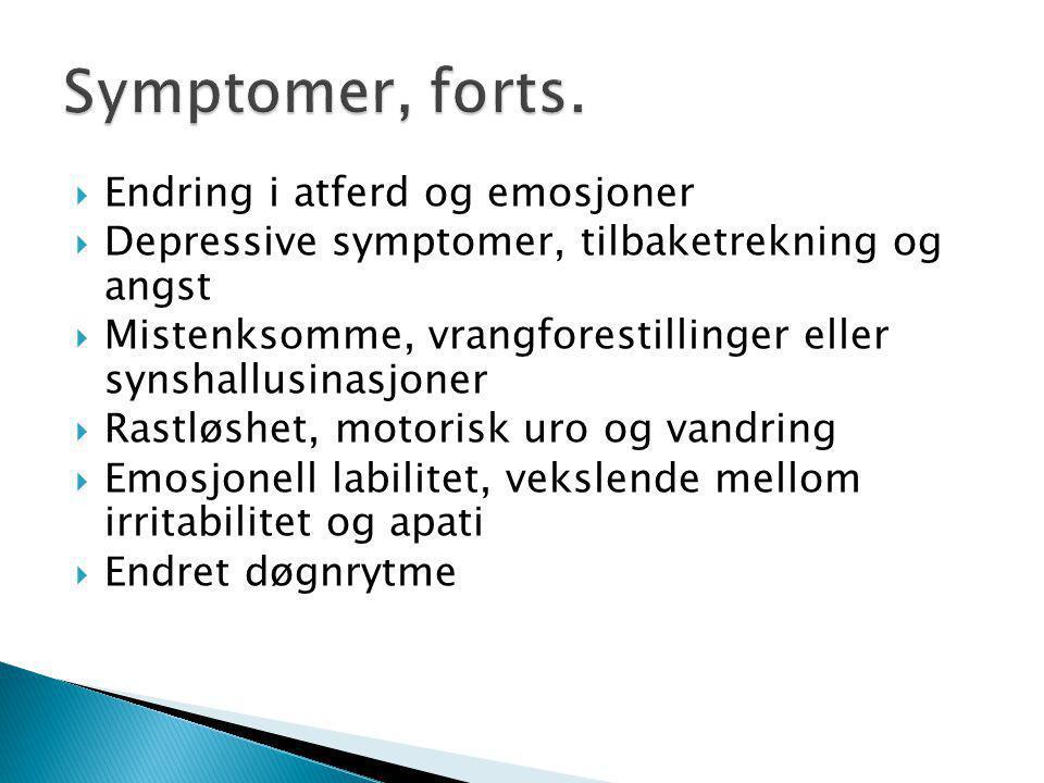 Symptomer, forts. Endring i atferd og emosjoner
