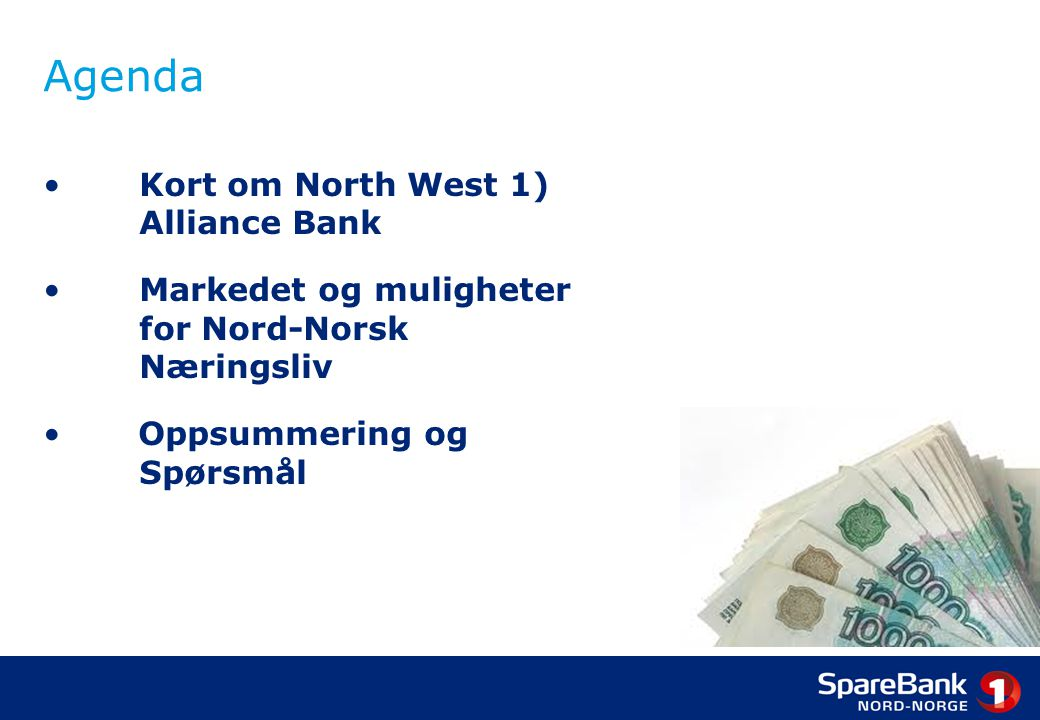 Agenda Kort om North West 1) Alliance Bank