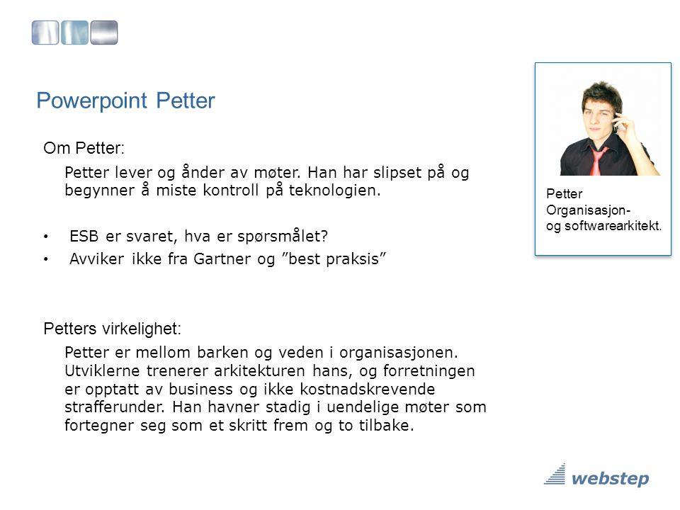 Powerpoint Petter Om Petter: Petters virkelighet: