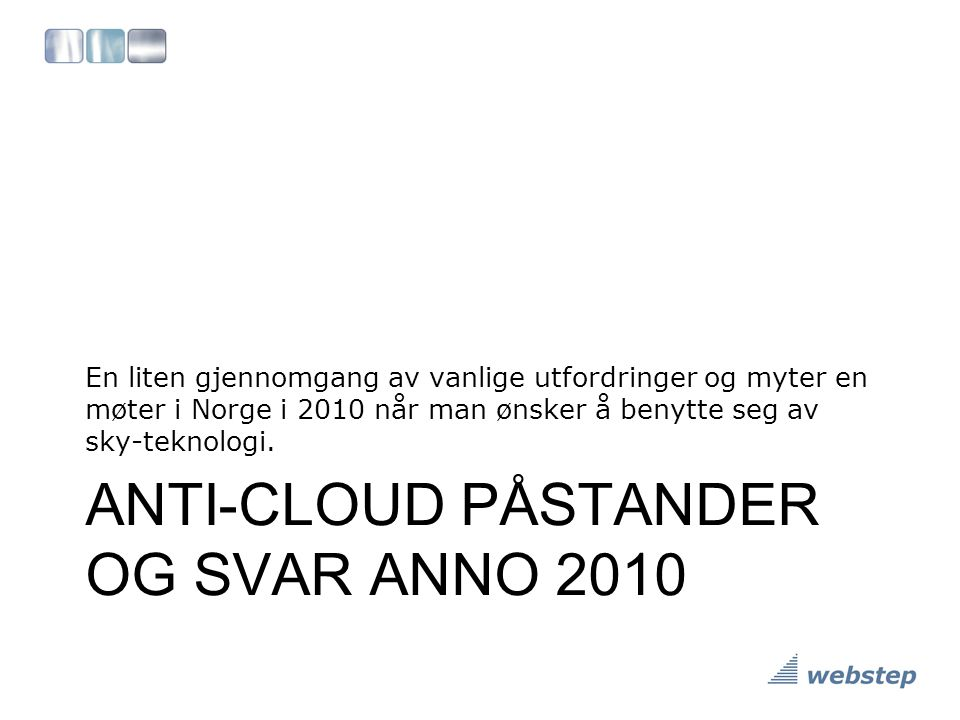 ANTI-CLOUD PÅSTANDER OG SVAR ANNO 2010