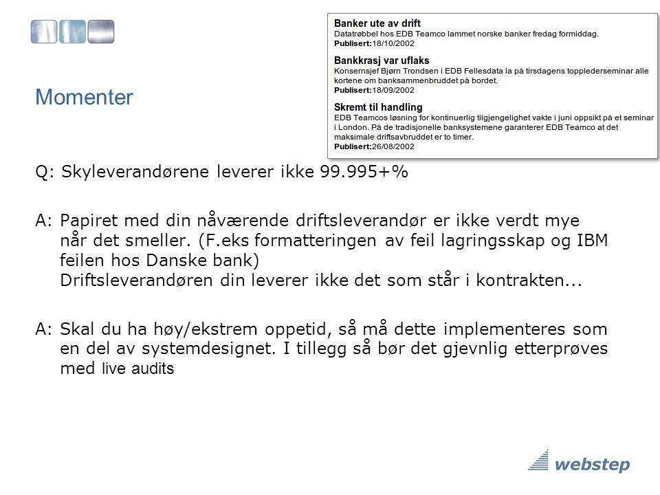 Momenter Q: Skyleverandørene leverer ikke 99.995+%