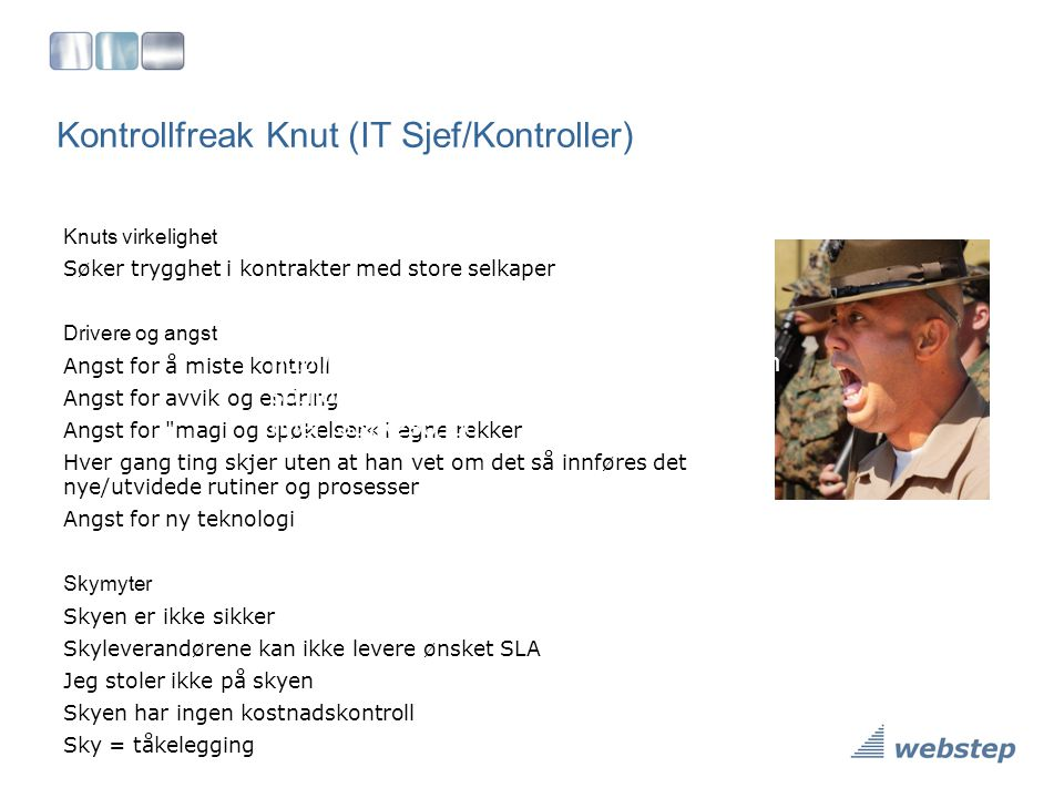 Kontrollfreak Knut (IT Sjef/Kontroller)