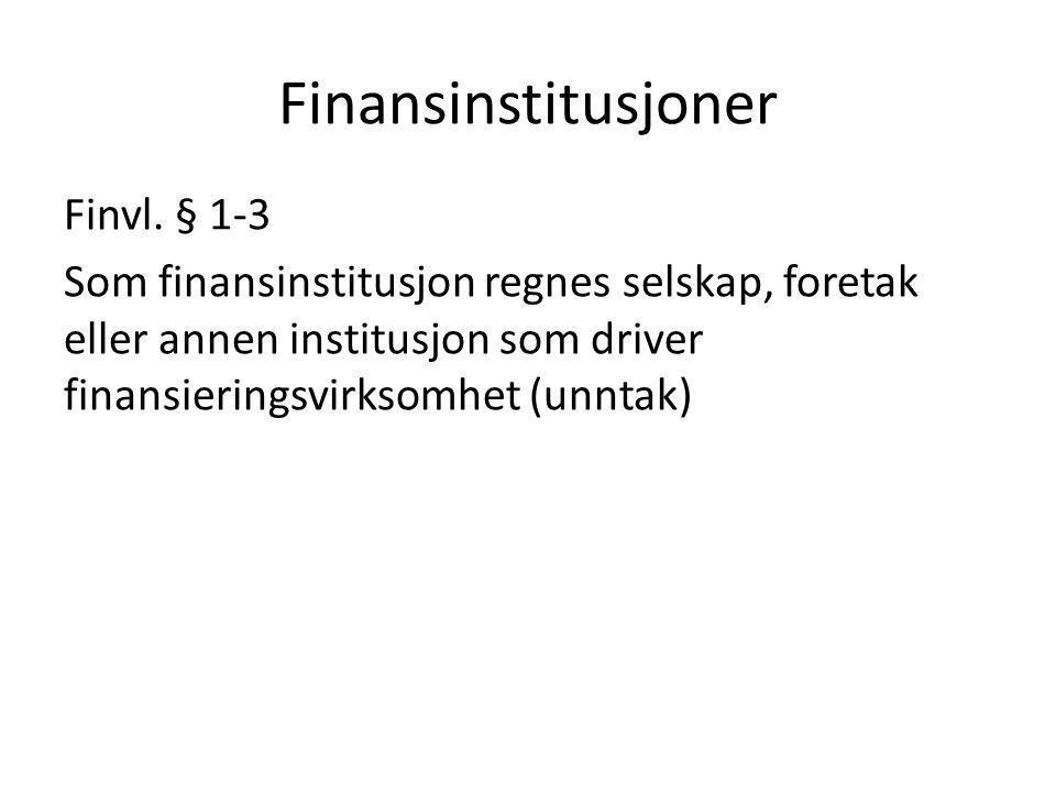 Finansinstitusjoner Finvl. § 1-3