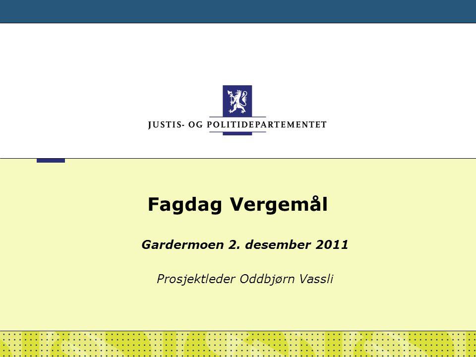 Gardermoen 2. desember 2011 Prosjektleder Oddbjørn Vassli