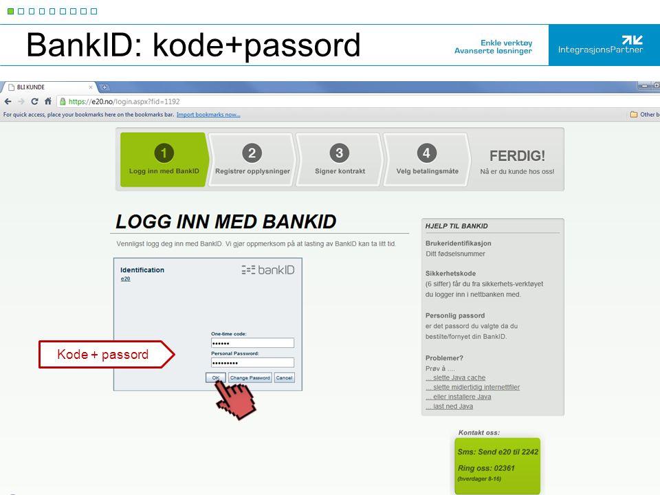 BankID: kode+passord Kode + passord