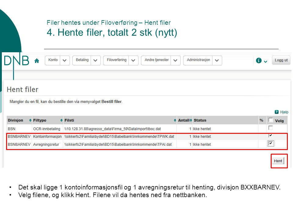 Filer hentes under Filoverføring – Hent filer 4