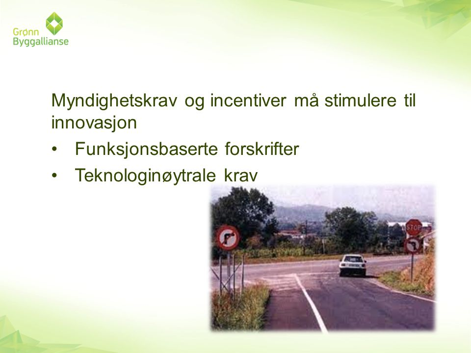 Myndighetskrav og incentiver må stimulere til innovasjon
