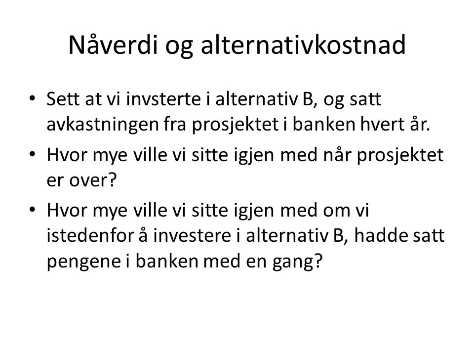 Nåverdi og alternativkostnad