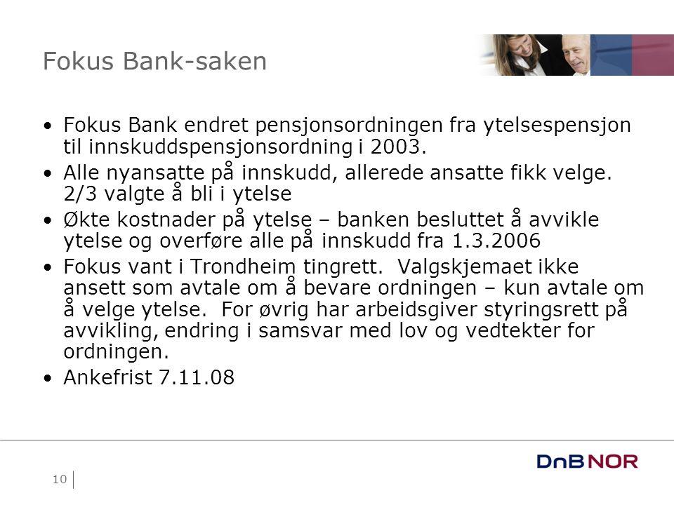 Fokus Bank-saken Fokus Bank endret pensjonsordningen fra ytelsespensjon til innskuddspensjonsordning i 2003.