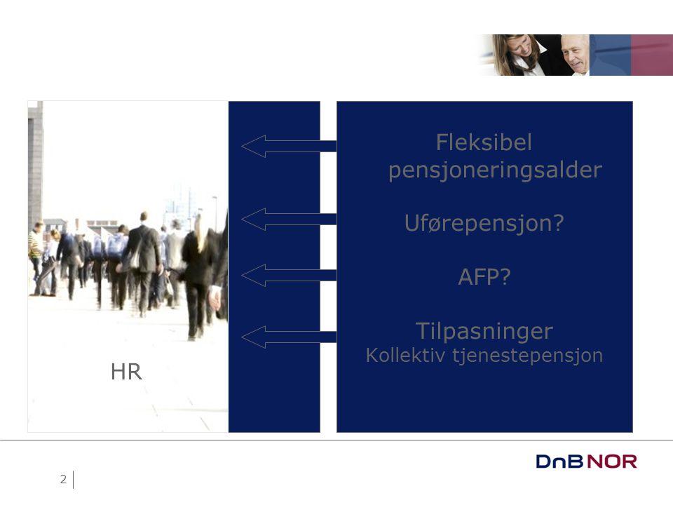 HR Fleksibel pensjoneringsalder Uførepensjon AFP Tilpasninger HR