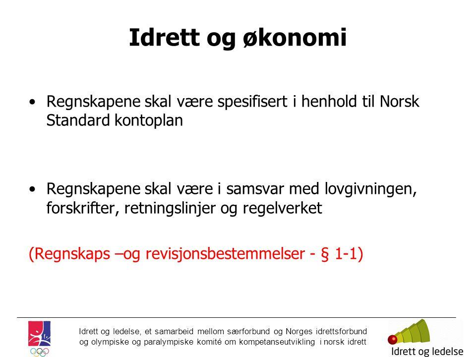 Idrett og økonomi Regnskapene skal være spesifisert i henhold til Norsk Standard kontoplan.