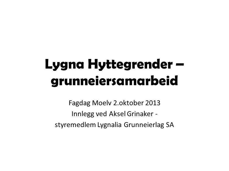 Lygna Hyttegrender – grunneiersamarbeid