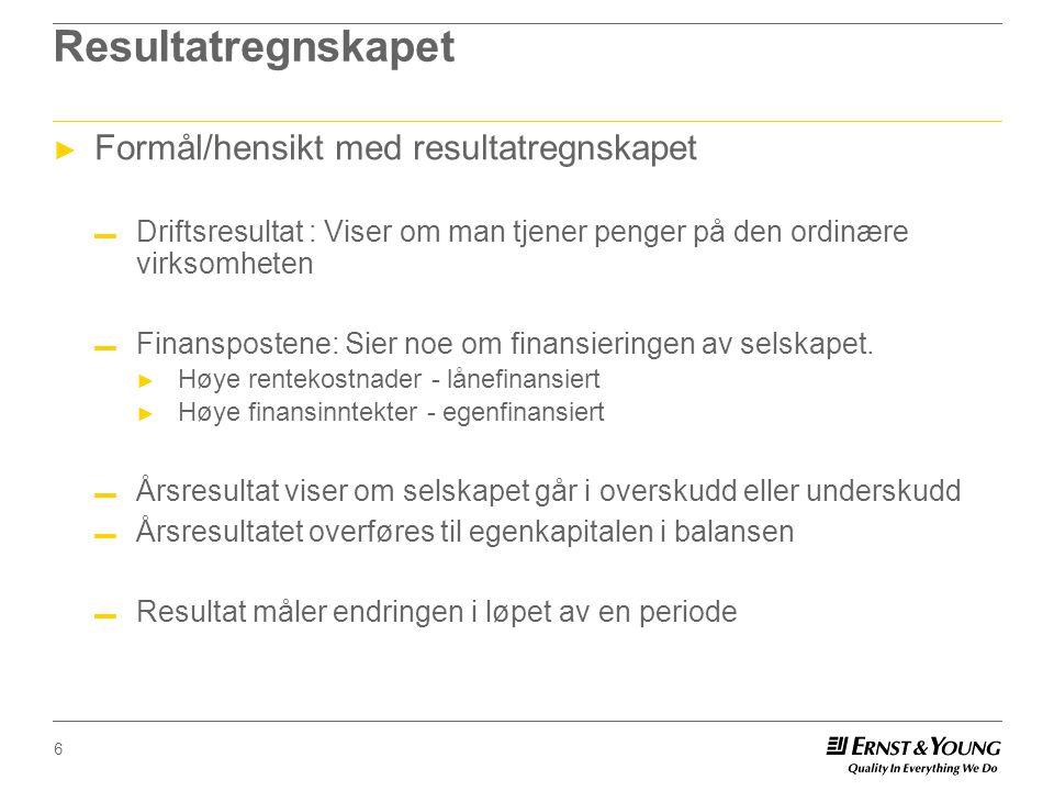 Resultatregnskapet Formål/hensikt med resultatregnskapet
