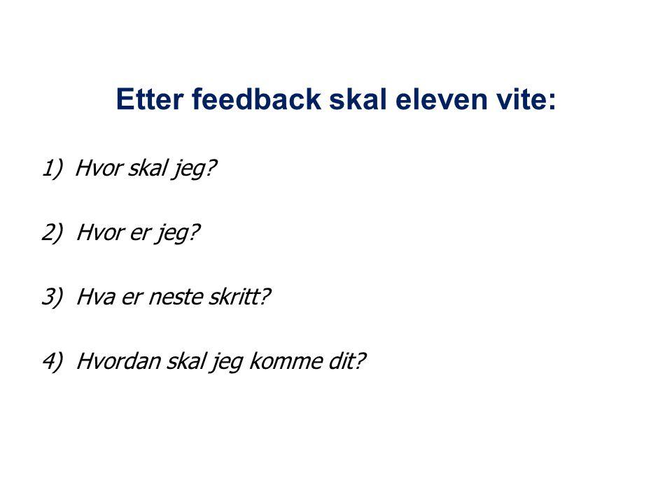 Etter feedback skal eleven vite:
