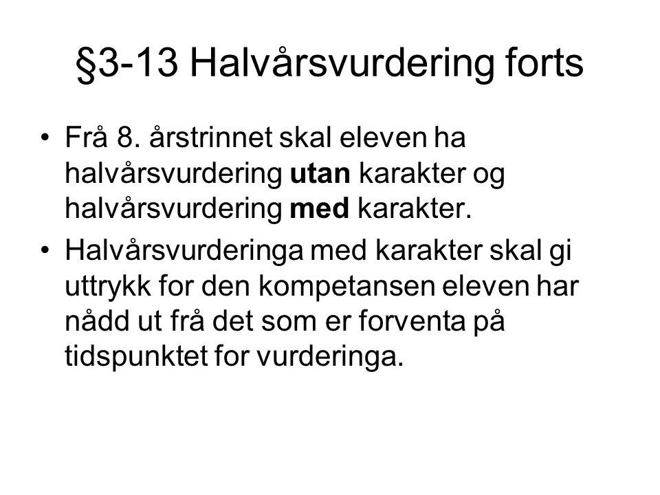 §3-13 Halvårsvurdering forts
