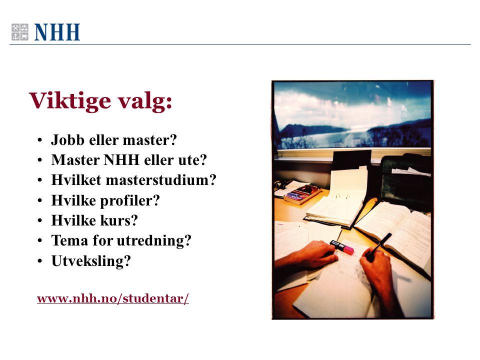 Viktige valg: Jobb eller master Master NHH eller ute