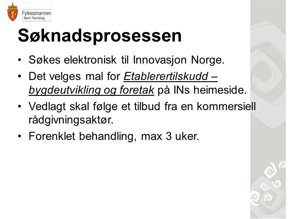 Søknadsprosessen Søkes elektronisk til Innovasjon Norge.