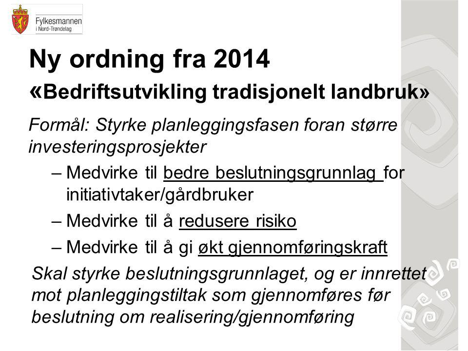 Ny ordning fra 2014 «Bedriftsutvikling tradisjonelt landbruk»