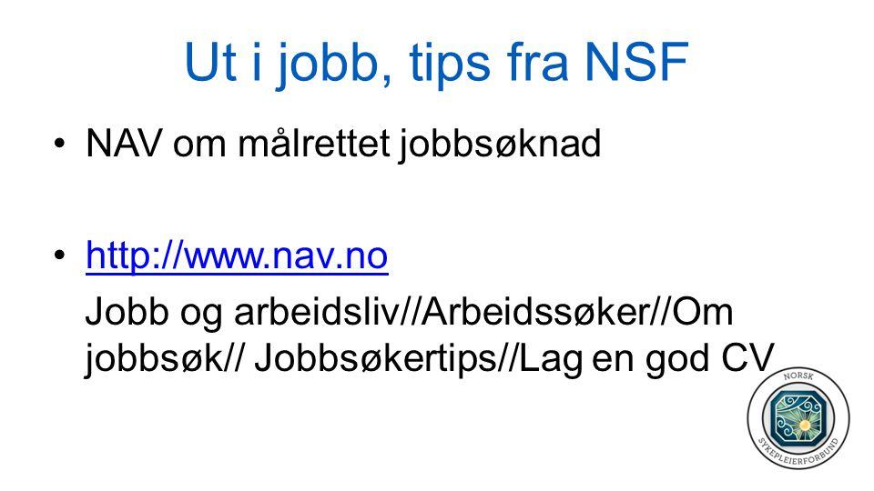 Ut i jobb, tips fra NSF NAV om målrettet jobbsøknad http://www.nav.no