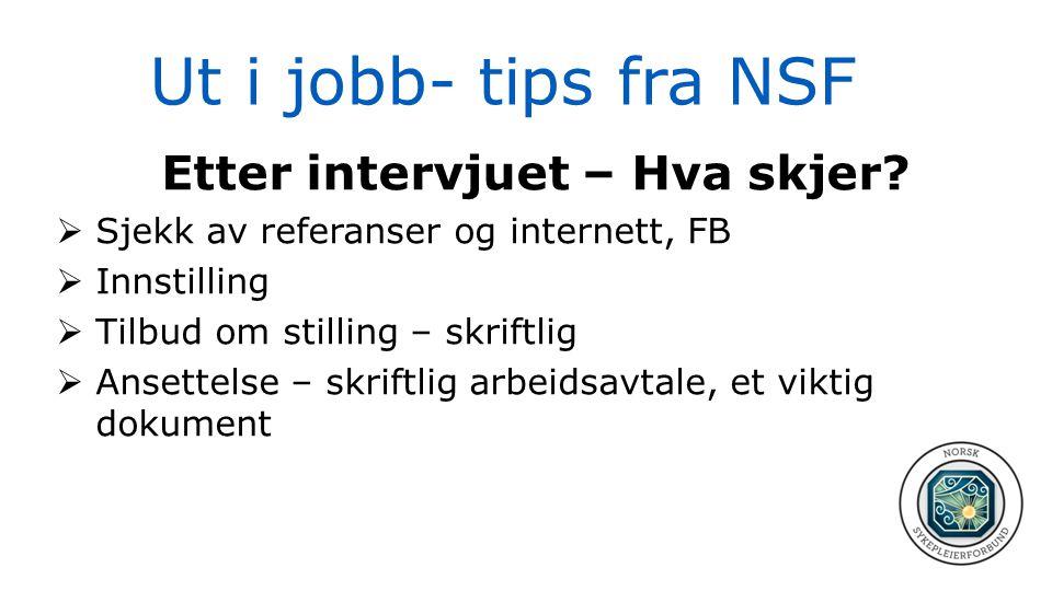 Ut i jobb- tips fra NSF Etter intervjuet – Hva skjer
